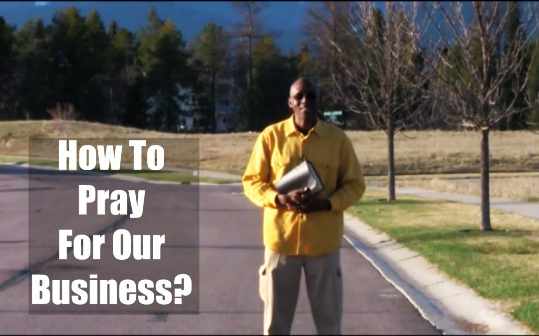How to pray for our Business.