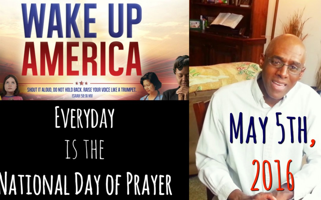 NDOP | National Day of Prayer 2016 | Wake Up America